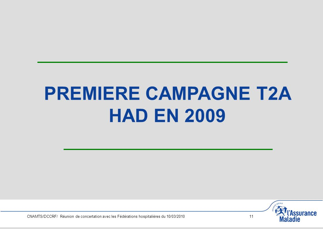 PREMIERE CAMPAGNE T2A HAD EN 2009