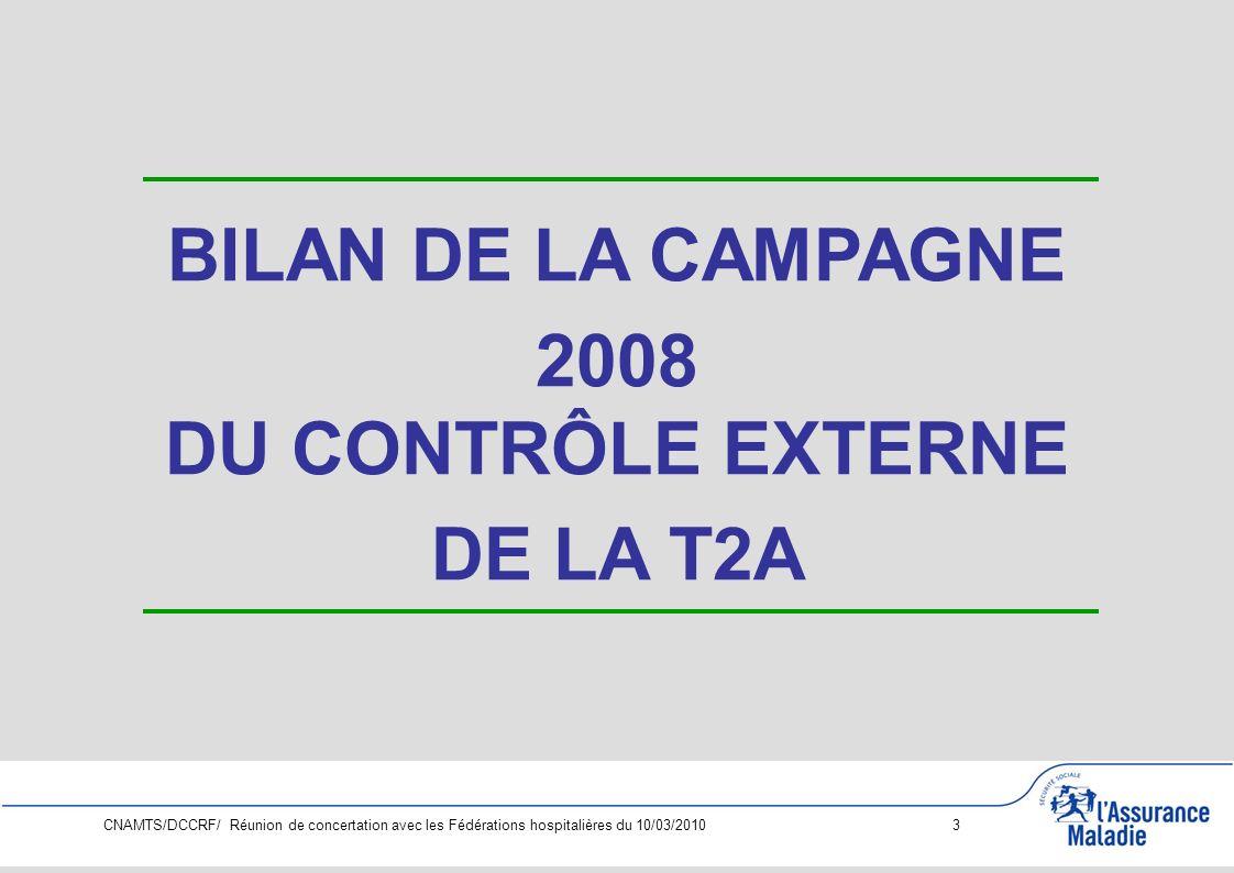 BILAN DE LA CAMPAGNE 2008 DU CONTRÔLE EXTERNE DE LA T2A