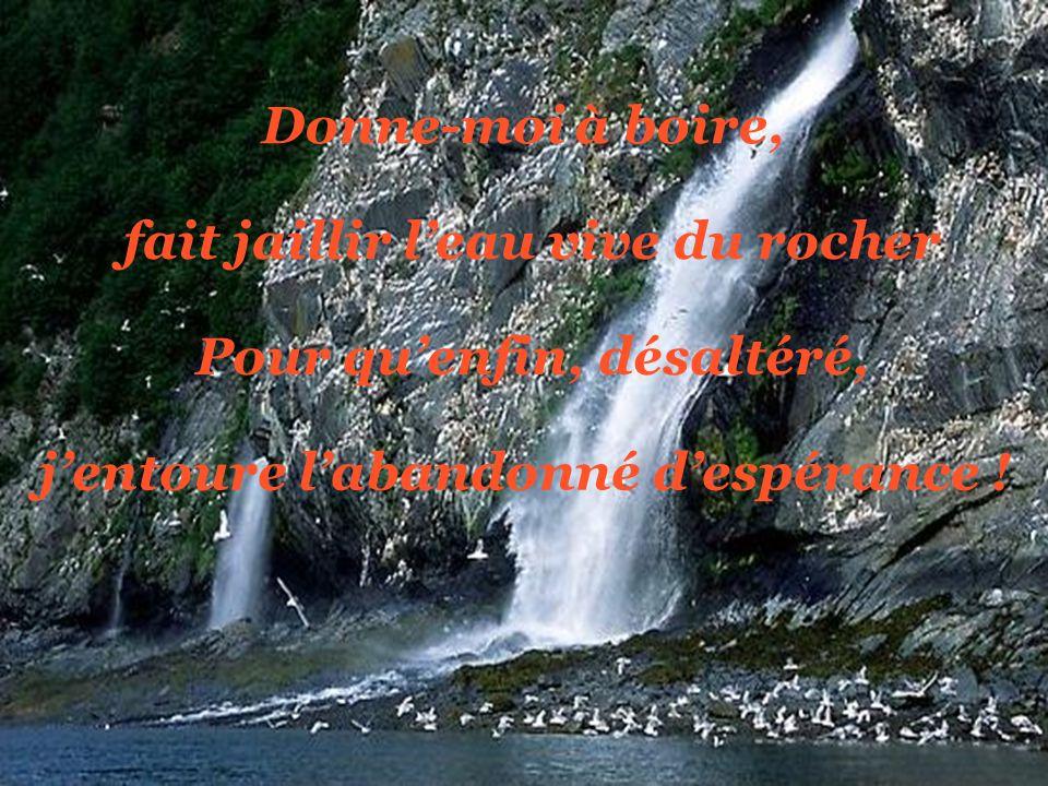 fait jaillir l'eau vive du rocher