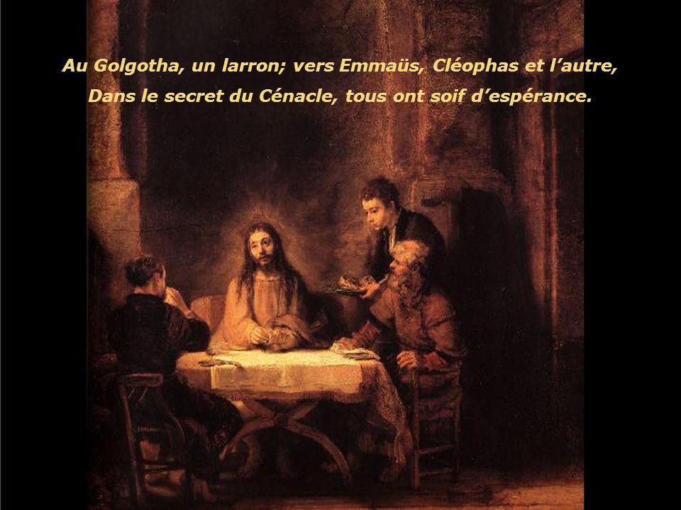 Au Golgotha, un larron; vers Emmaüs, Cléophas et l'autre,