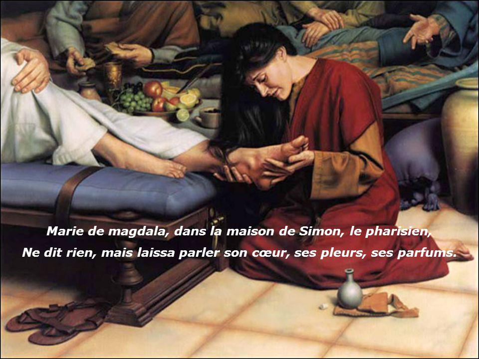 Marie de magdala, dans la maison de Simon, le pharisien,