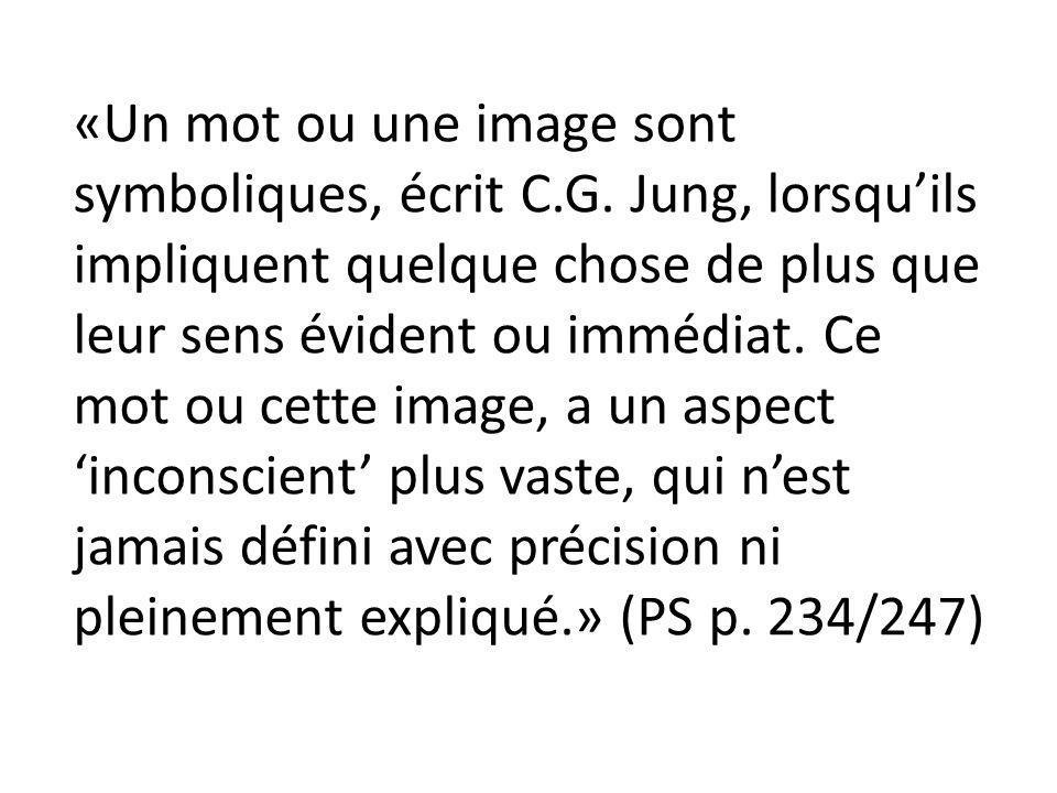 «Un mot ou une image sont symboliques, écrit C. G