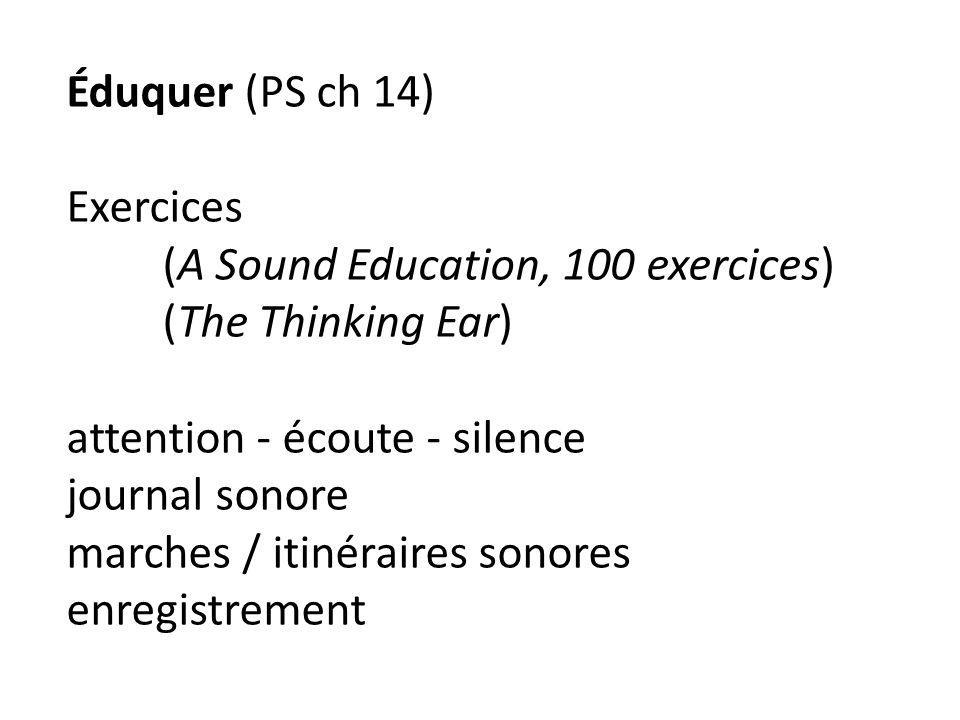 Éduquer (PS ch 14) Exercices. (A Sound Education, 100 exercices)