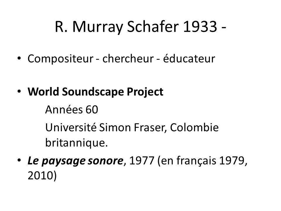 R. Murray Schafer 1933 - Compositeur - chercheur - éducateur