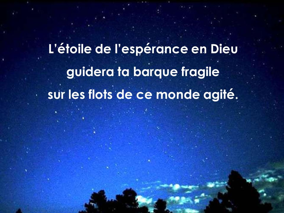 L'étoile de l'espérance en Dieu guidera ta barque fragile