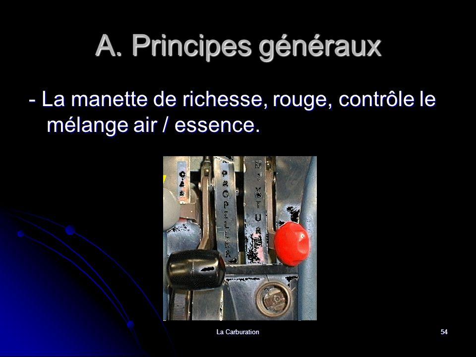 A. Principes généraux - La manette de richesse, rouge, contrôle le mélange air / essence.