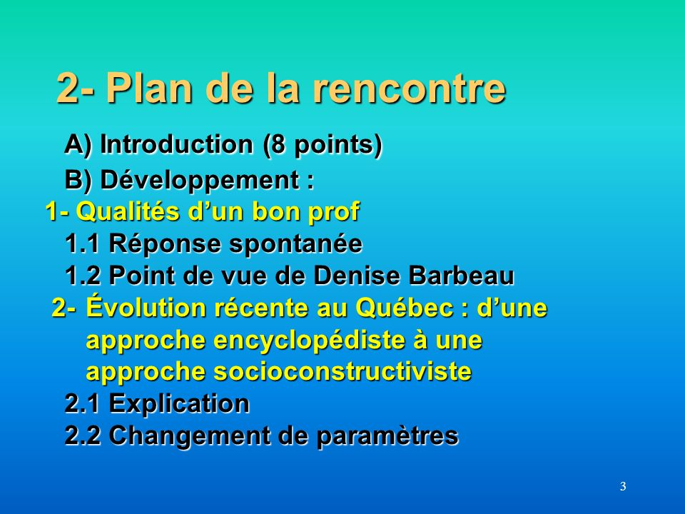 2- Plan de la rencontre. A) Introduction (8 points)
