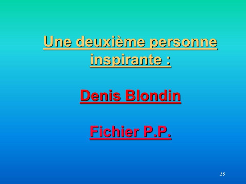 Une deuxième personne inspirante : Denis Blondin Fichier P.P.