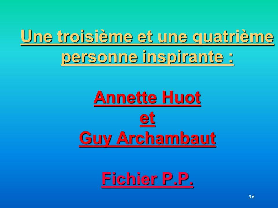 Une troisième et une quatrième personne inspirante : Annette Huot et Guy Archambaut Fichier P.P.