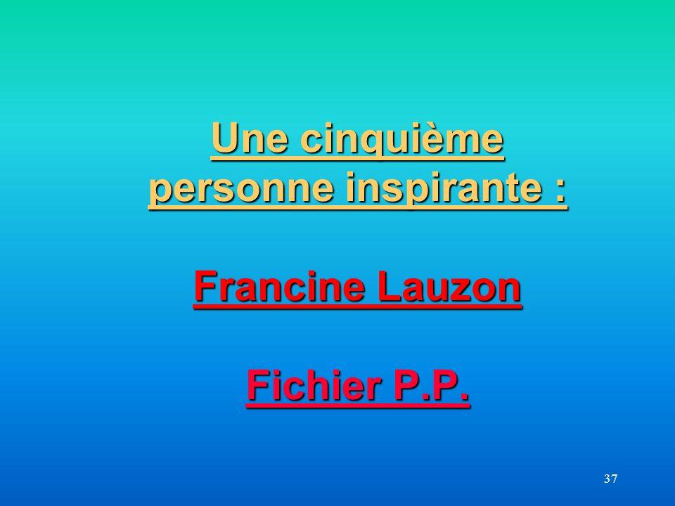 Une cinquième personne inspirante : Francine Lauzon Fichier P.P.