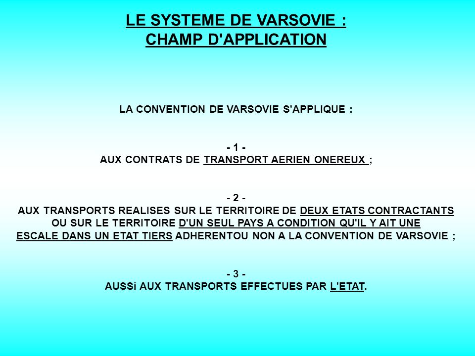 LE SYSTEME DE VARSOVIE : CHAMP D APPLICATION