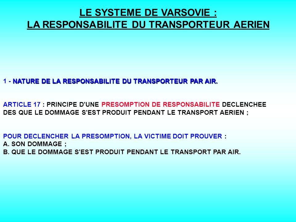 LE SYSTEME DE VARSOVIE : LA RESPONSABILITE DU TRANSPORTEUR AERIEN