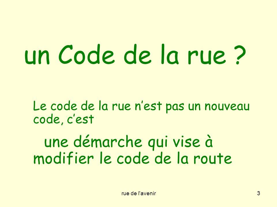 un Code de la rue Le code de la rue n'est pas un nouveau code, c'est
