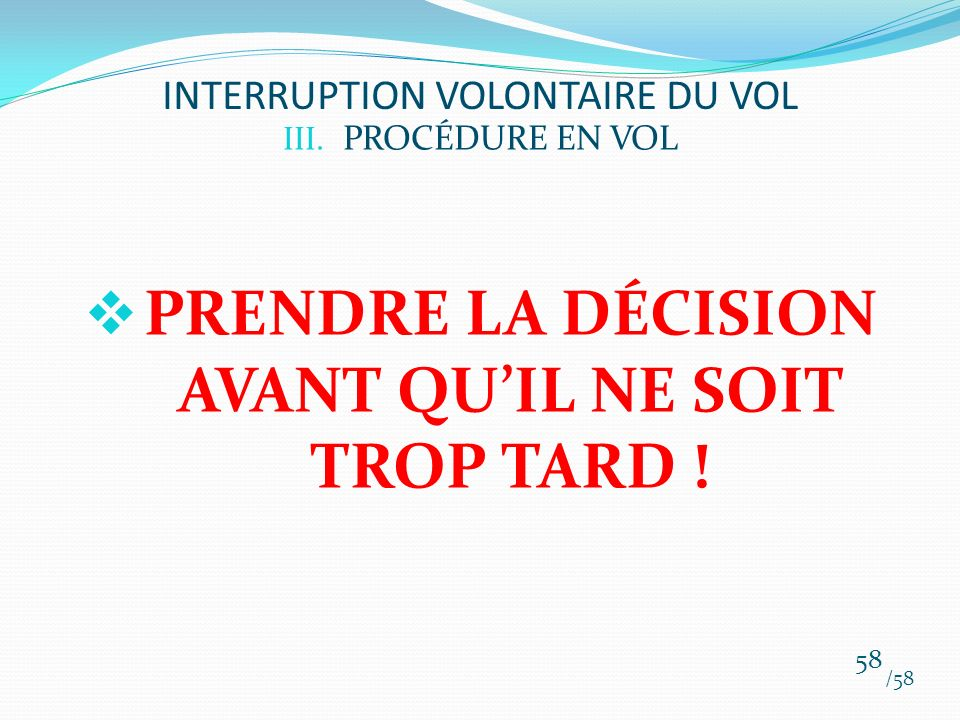 INTERRUPTION VOLONTAIRE DU VOL