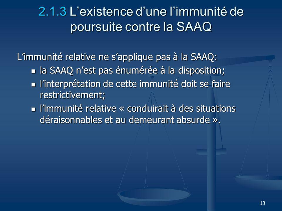2.1.3 L'existence d'une l'immunité de poursuite contre la SAAQ