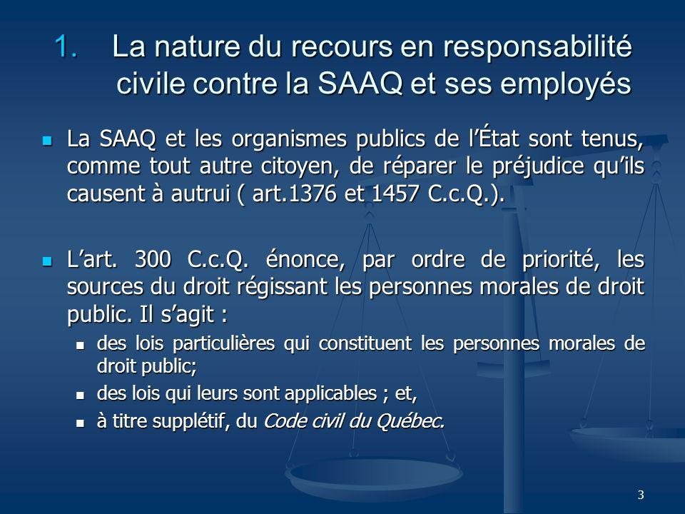 1. La nature du recours en responsabilité civile contre la SAAQ et ses employés
