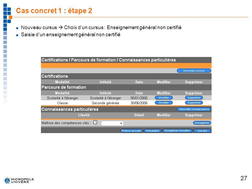 Cas concret 1 : étape 2Nouveau cursus  Choix d'un cursus : Enseignement général non certifié.
