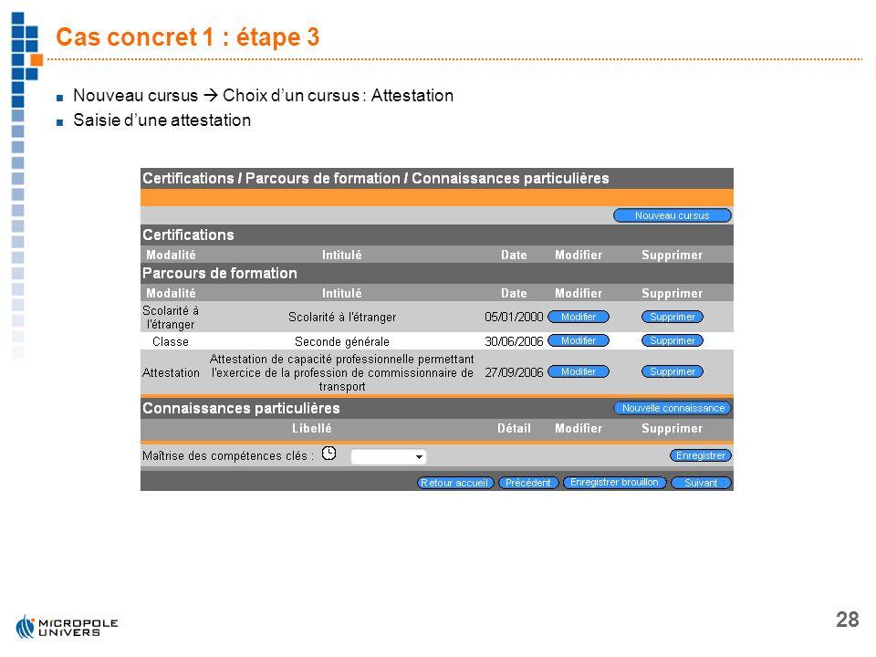 Cas concret 1 : étape 3 Nouveau cursus  Choix d'un cursus : Attestation Saisie d'une attestation