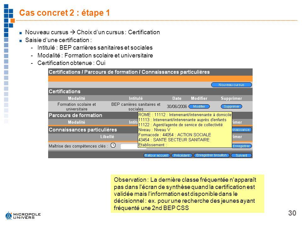 Cas concret 2 : étape 1Nouveau cursus  Choix d'un cursus : Certification. Saisie d'une certification :