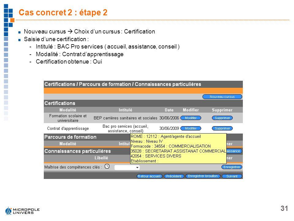 Cas concret 2 : étape 2Nouveau cursus  Choix d'un cursus : Certification. Saisie d'une certification :