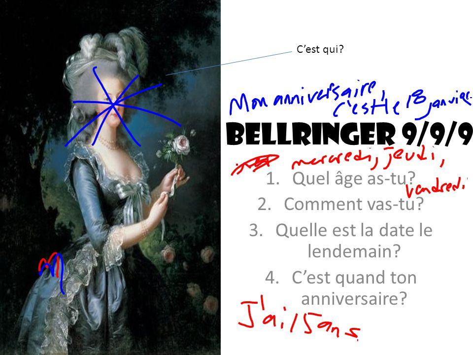 Bellringer 9/9/9 Quel âge as-tu Comment vas-tu