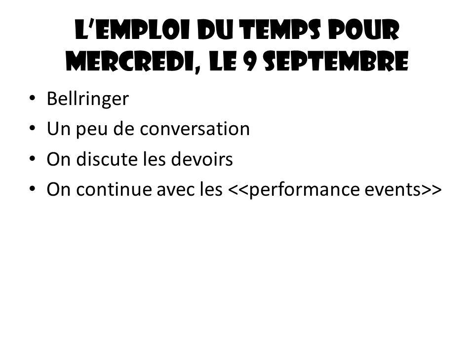 L'emploi du temps pour mercredi, le 9 septembre