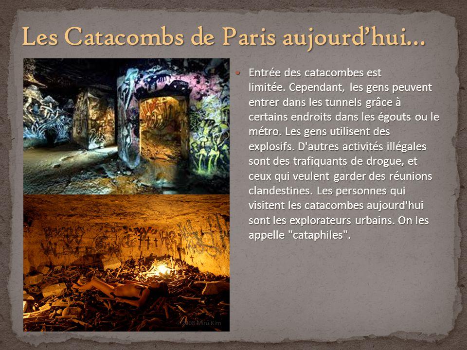 Les Catacombs de Paris aujourd'hui…