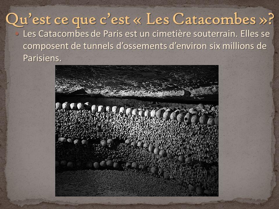 Qu'est ce que c'est « Les Catacombes »