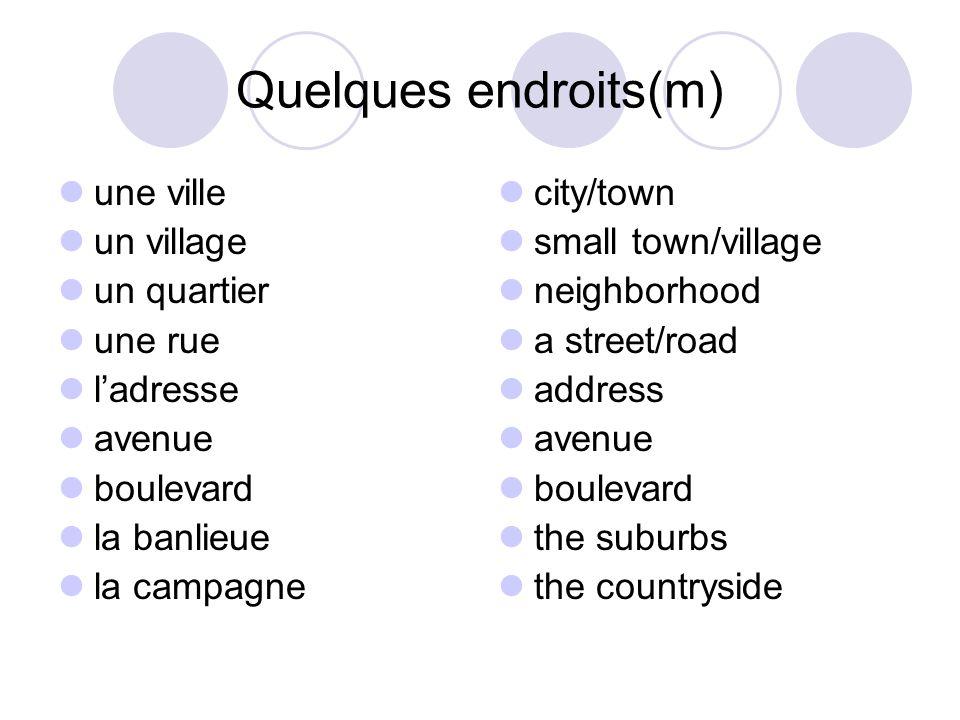 Quelques endroits(m) une ville un village un quartier une rue