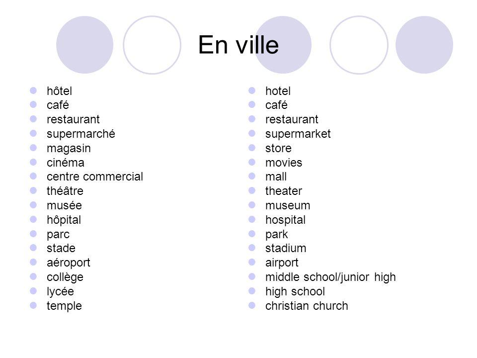 En ville hôtel café restaurant supermarché magasin cinéma