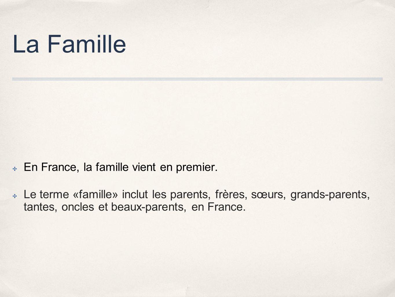 La Famille En France, la famille vient en premier.