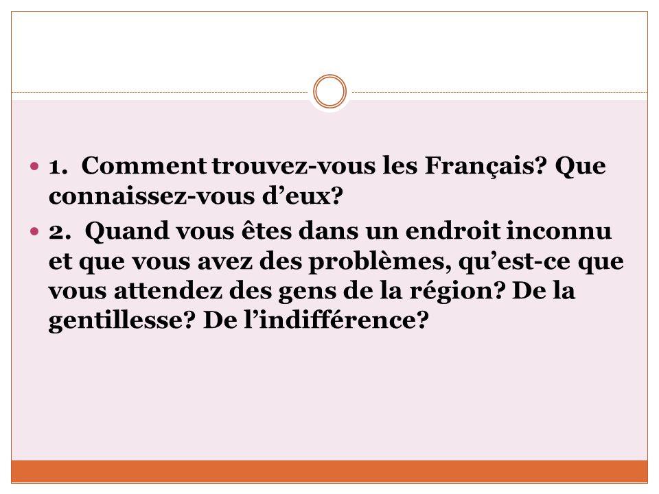 1. Comment trouvez-vous les Français Que connaissez-vous d'eux