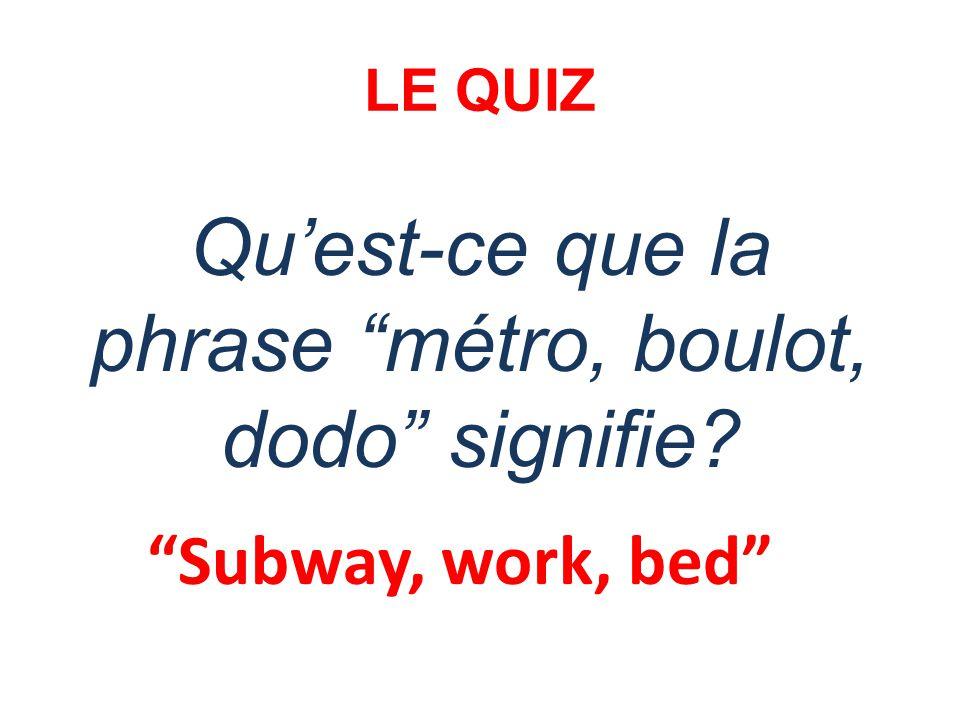 Qu'est-ce que la phrase métro, boulot, dodo signifie