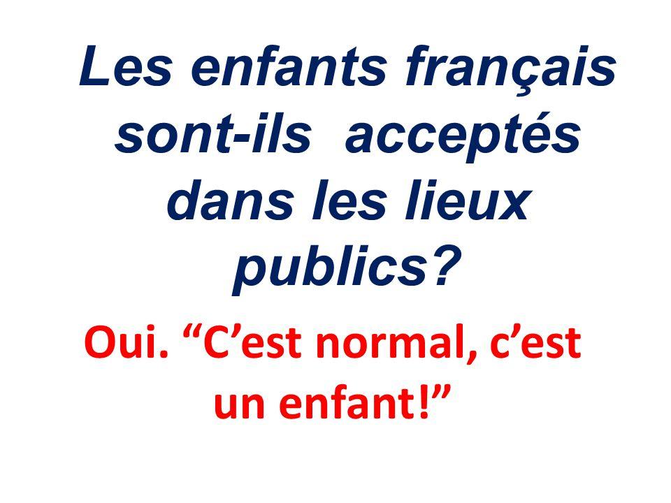 Les enfants français sont-ils acceptés dans les lieux publics