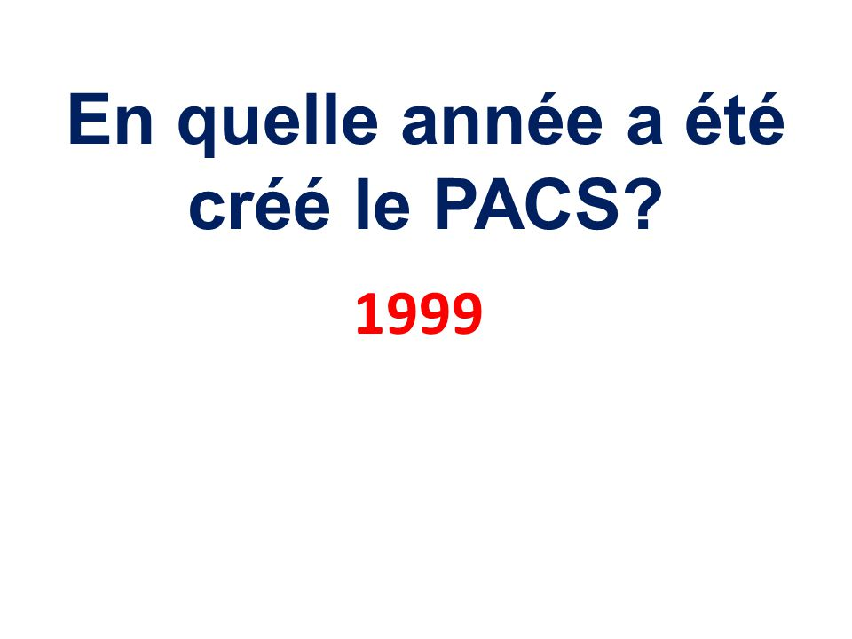 En quelle année a été créé le PACS