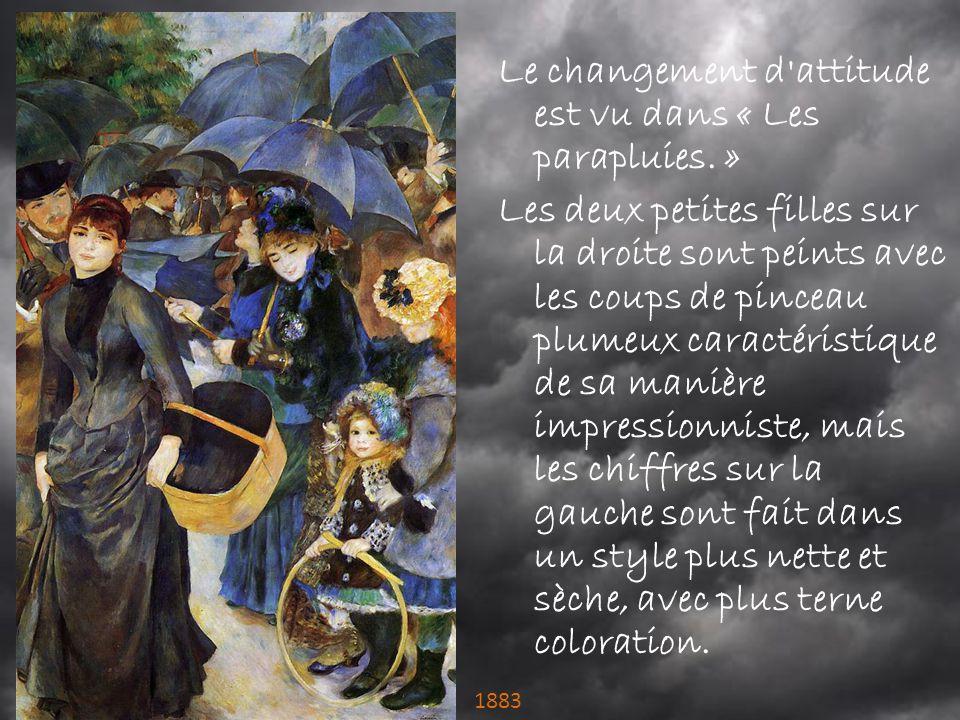 Le changement d attitude est vu dans « Les parapluies. »