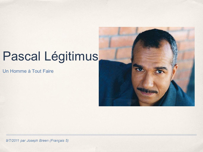 Pascal Légitimus Un Homme à Tout Faire