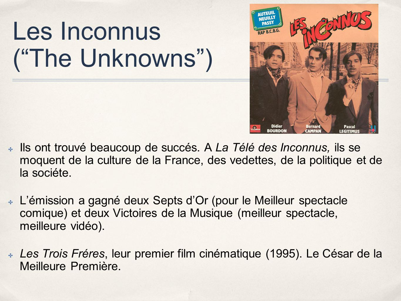 Les Inconnus ( The Unknowns )