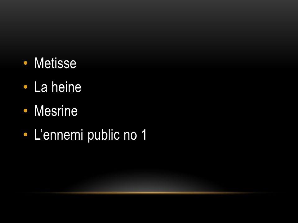 Metisse La heine Mesrine L'ennemi public no 1