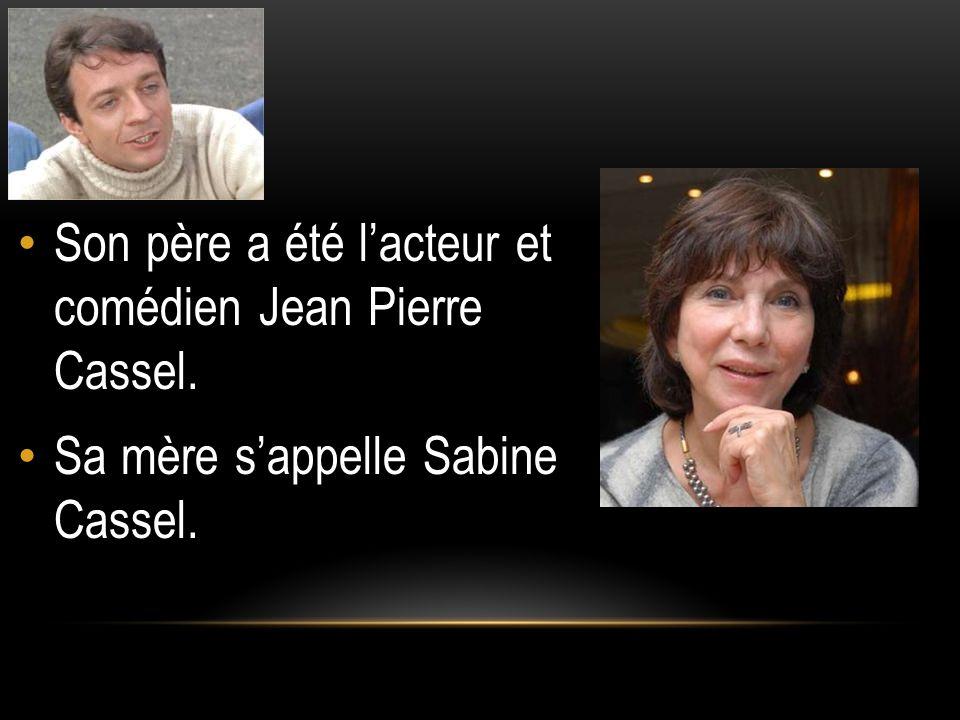 Son père a été l'acteur et comédien Jean Pierre Cassel.