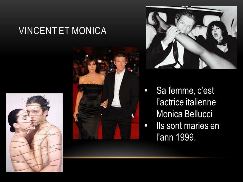 Vincent et monica Sa femme, c'est l'actrice italienne Monica Bellucci