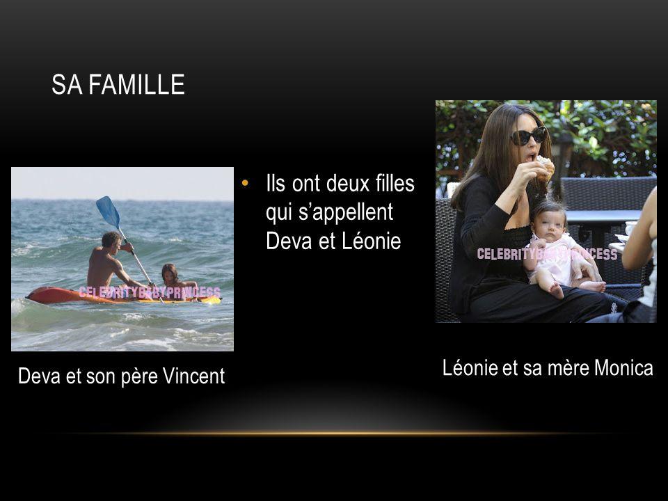 Sa famille Ils ont deux filles qui s'appellent Deva et Léonie
