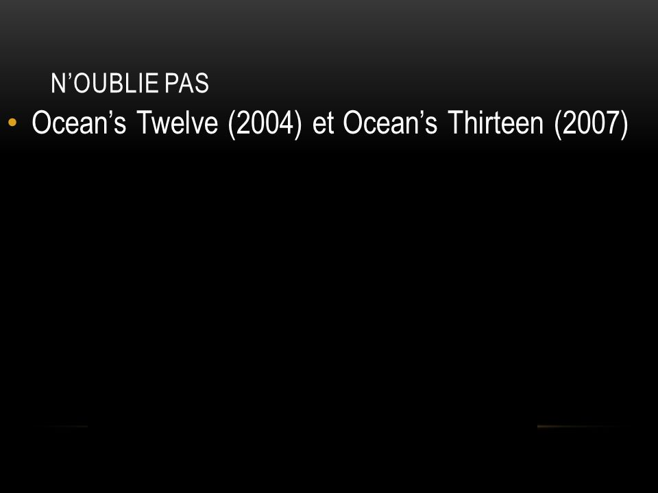 Ocean's Twelve (2004) et Ocean's Thirteen (2007)