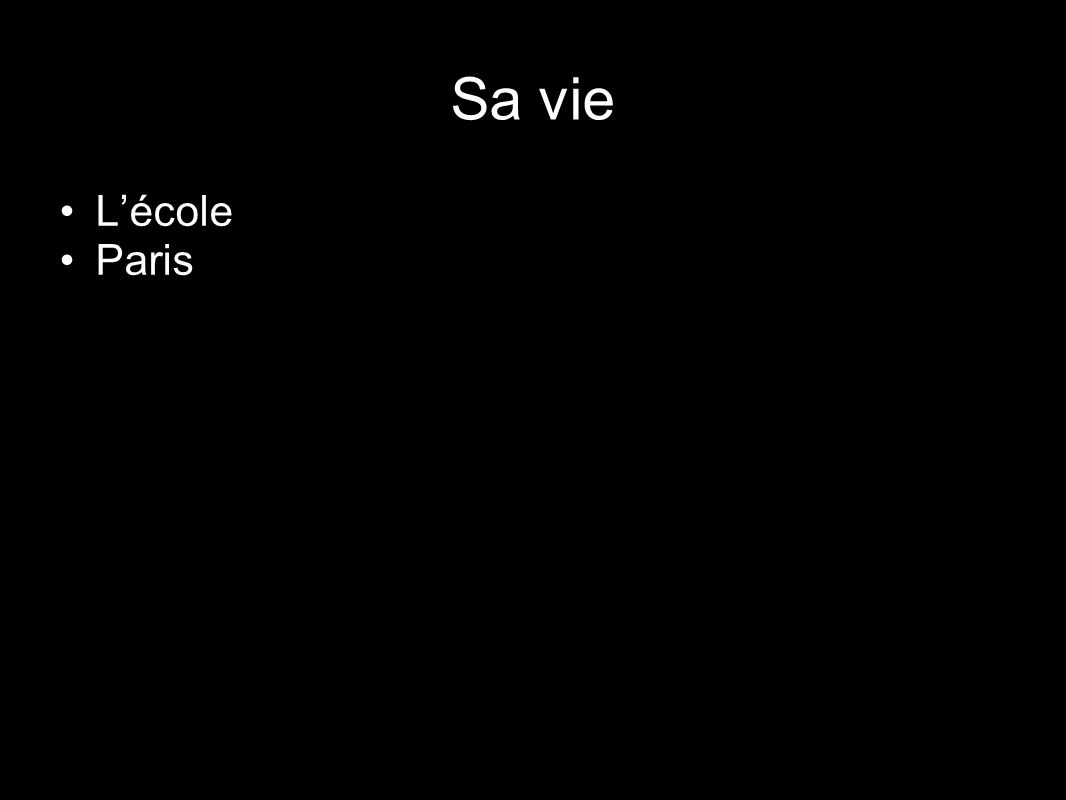 Sa vie L'école Paris