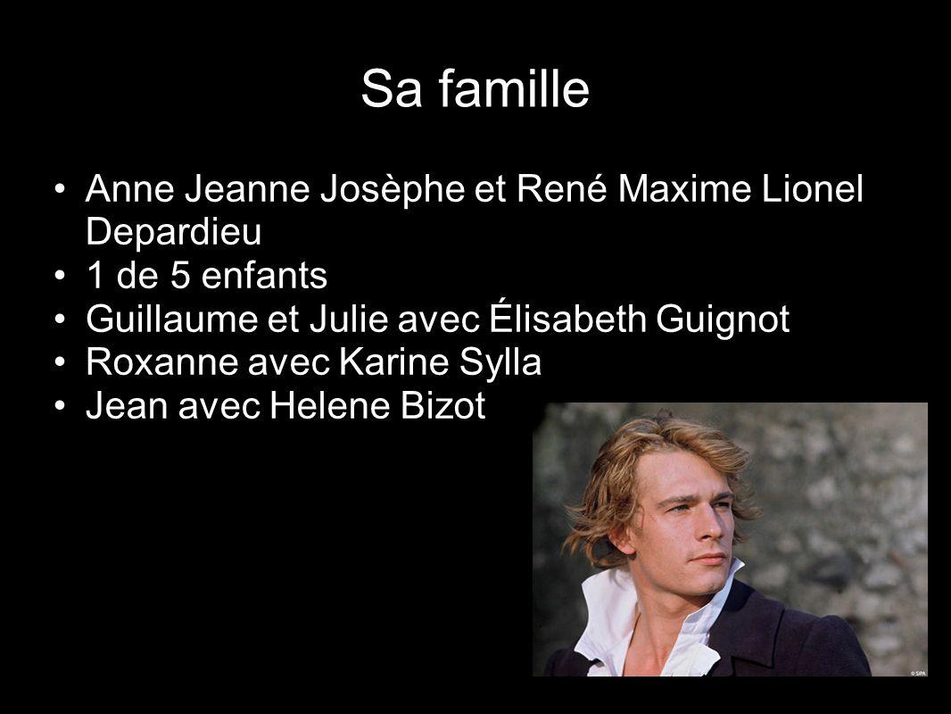 Sa famille Anne Jeanne Josèphe et René Maxime Lionel Depardieu
