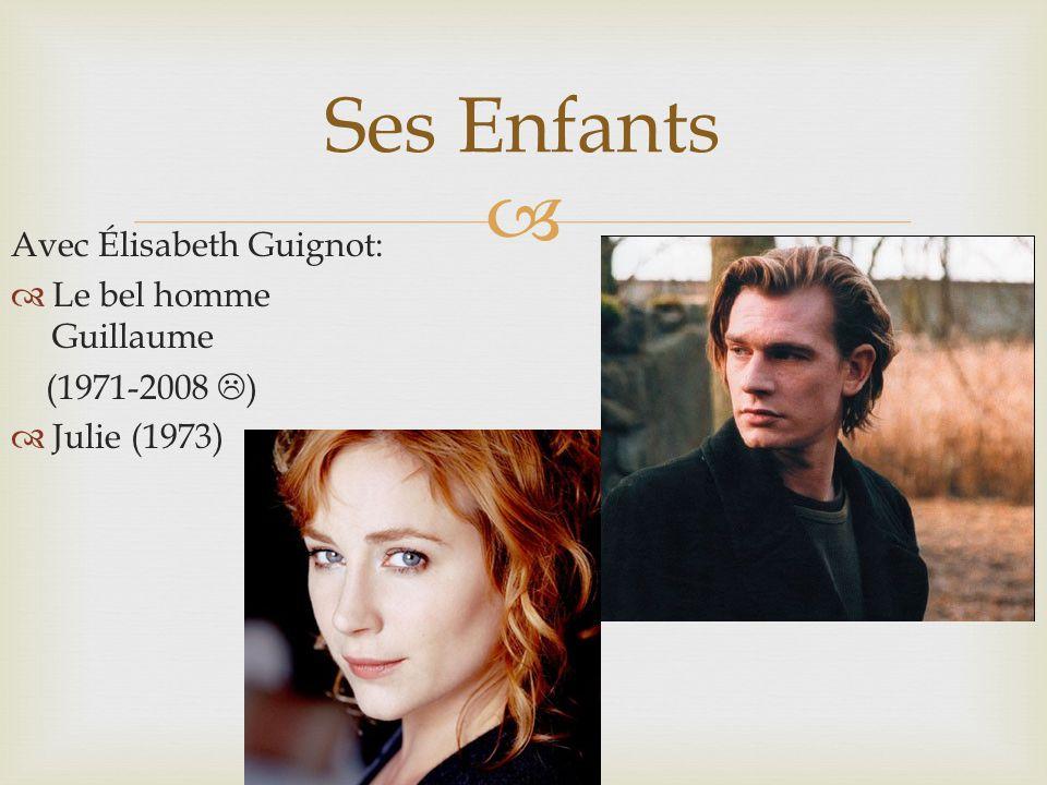 Ses Enfants Avec Élisabeth Guignot: Le bel homme Guillaume