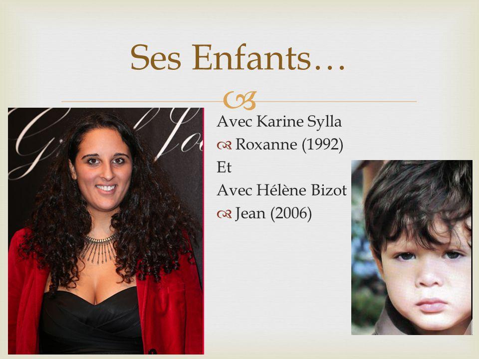Ses Enfants… Avec Karine Sylla Roxanne (1992) Et Avec Hélène Bizot