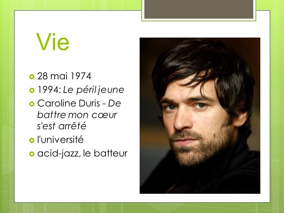 Vie 28 mai 1974. 1994: Le péril jeune. Caroline Duris - De battre mon cœur s est arrêté. l université.
