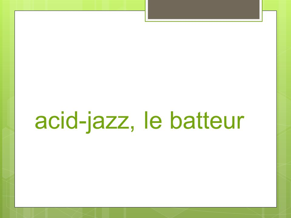 acid-jazz, le batteur