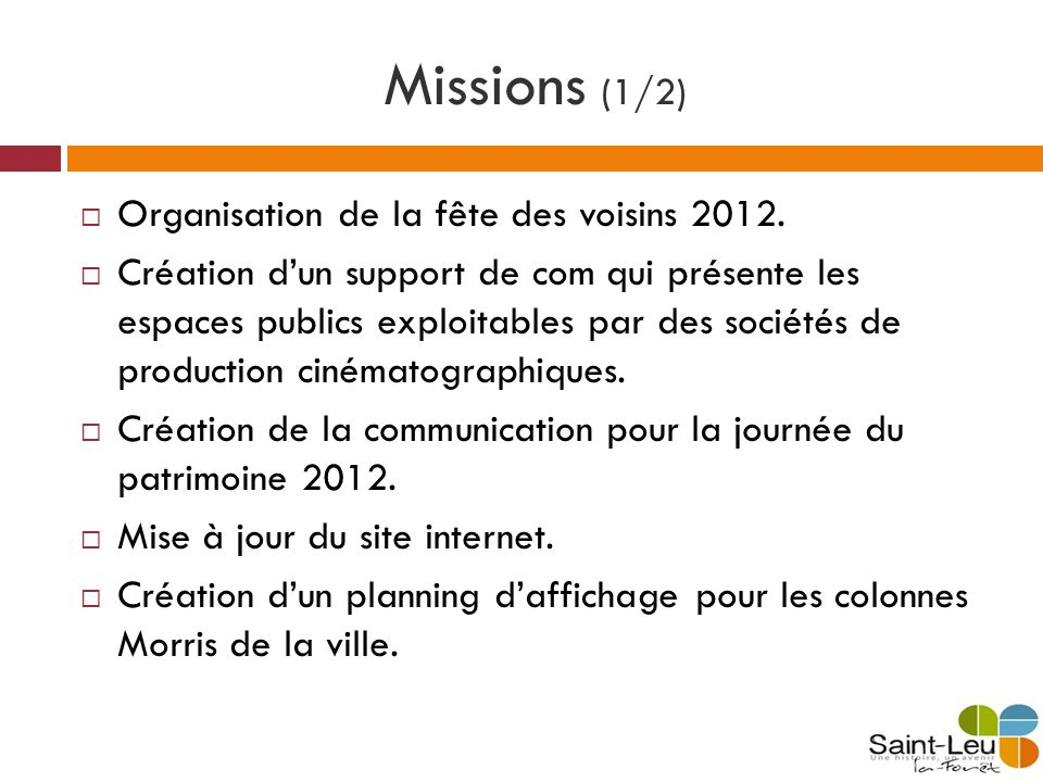 Missions (1/2) Organisation de la fête des voisins 2012.